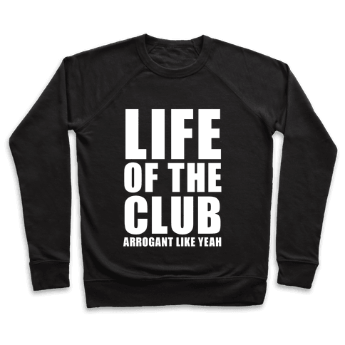 Life Of The Club (White Ink) Pullover