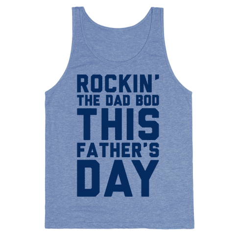 Rockin' The Dad Bod This Father's Day Tank Top
