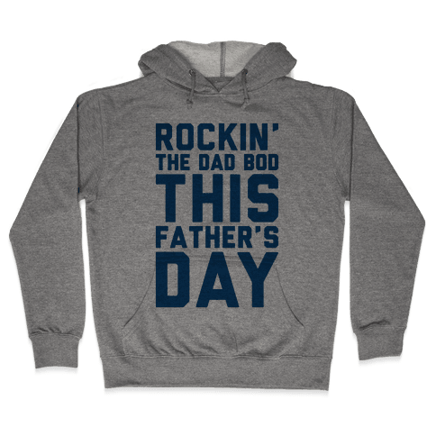 Rockin' The Dad Bod This Father's Day Hooded Sweatshirt
