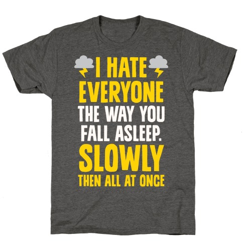 I Hate Everyone (TFIOS) T-Shirt