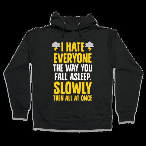 I Hate Everyone (TFIOS) Hooded Sweatshirt
