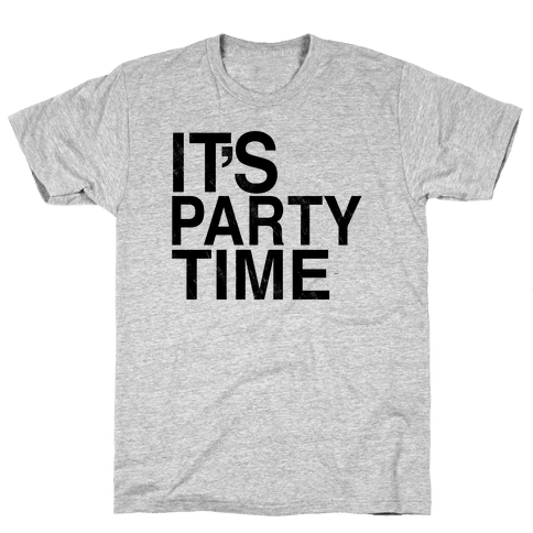 It's Party Time Mens T-Shirt