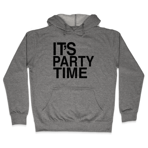 It's Party Time Hooded Sweatshirt
