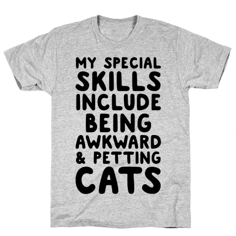 My Special Skills Include Being Awkward & Petting Cats Mens T-Shirt