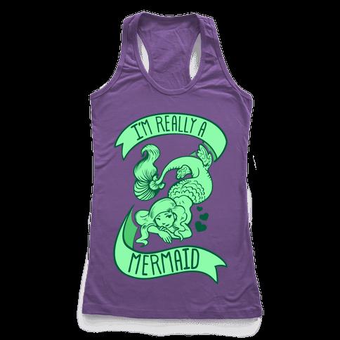 I'm Really a Mermaid Racerback Tank Top