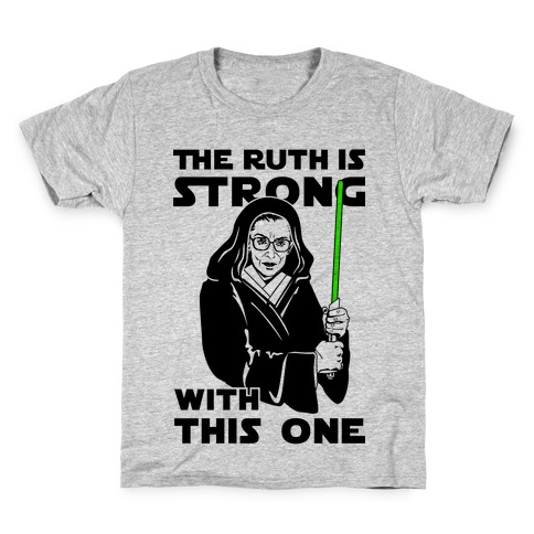 The Ruth is Strong with This One Kids T-Shirt