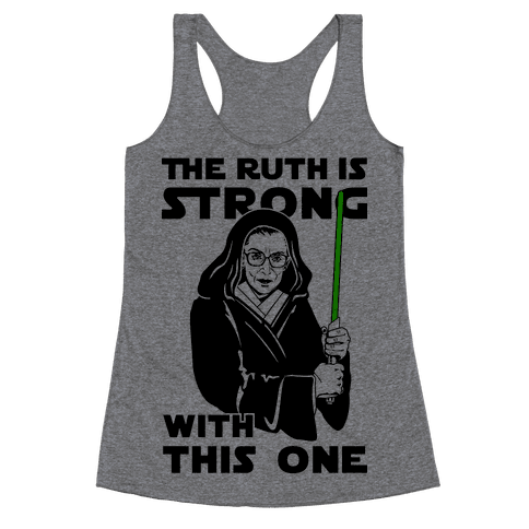 The Ruth is Strong with This One Racerback Tank Top
