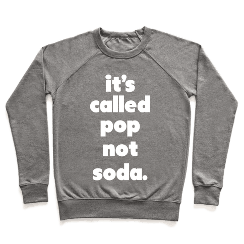 Pop Not Soda Pullover