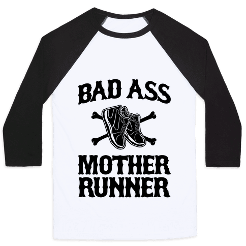 Bad Ass Mother Runner Baseball Tee