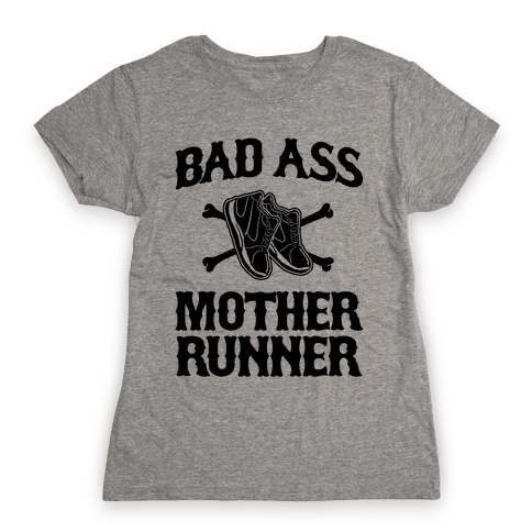 Bad Ass Mother Runner Womens T-Shirt