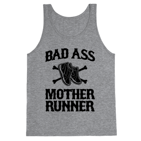 Bad Ass Mother Runner Tank Top