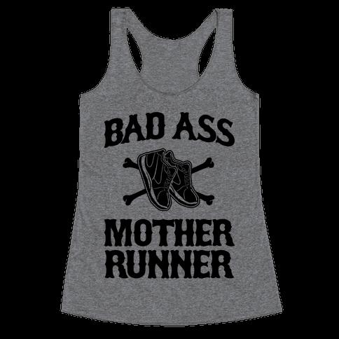Bad Ass Mother Runner Racerback Tank Top