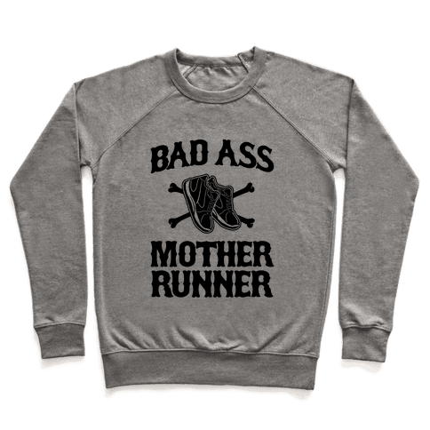 Bad Ass Mother Runner Pullover