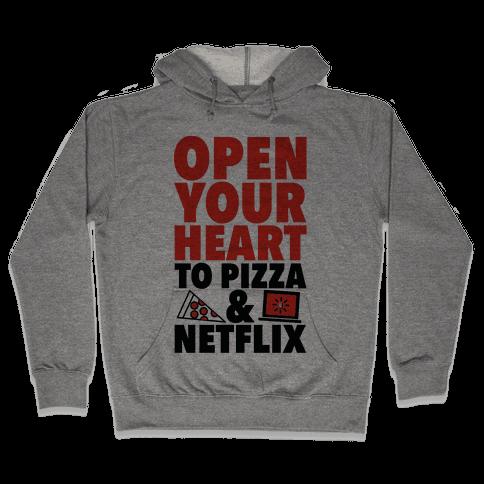 Open Your Heart to Pizza and Netflix Hooded Sweatshirt