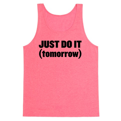 Just Do It (Tomorrow) Tank Top
