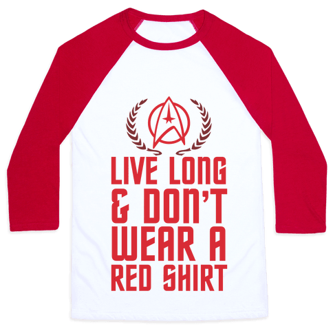 Live Long & Don't Wear A Red Shirt Baseball Tee
