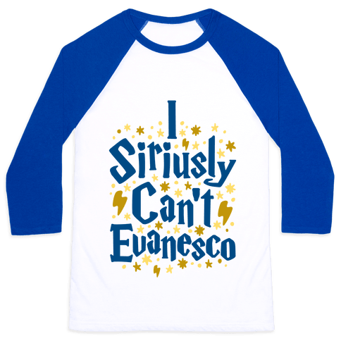 I Siriusly Can't Evanesco Baseball Tee