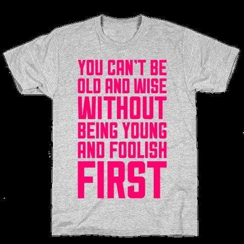 Young And Foolish Mens T-Shirt