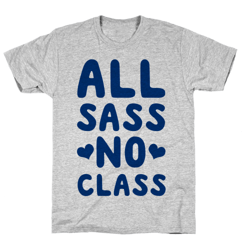 All Sass No Class Mens T-Shirt
