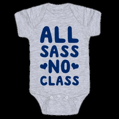 All Sass No Class Baby Onesy