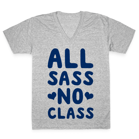 All Sass No Class V-Neck Tee Shirt
