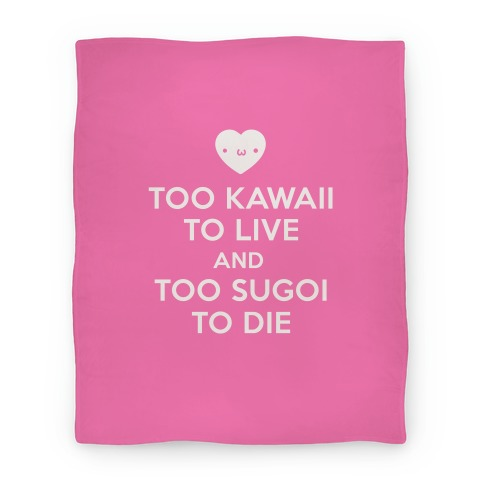 Too Kawaii To Live Blanket