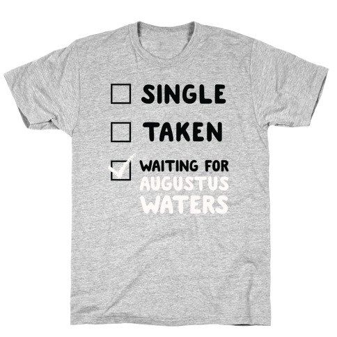Waiting For Augustus Waters T-Shirt