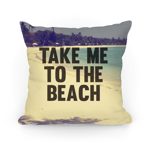 Take Me To The Beach, Please Pillow Pillow