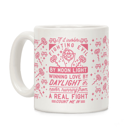 If It Involves Fighting Evil By Moon Light Coffee Mug