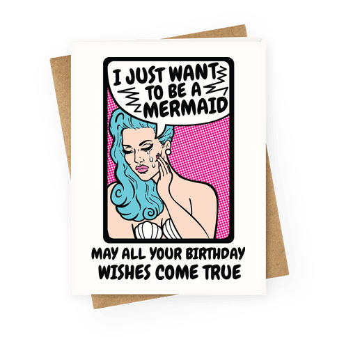 I Just Want To Be A Mermaid Greeting Card