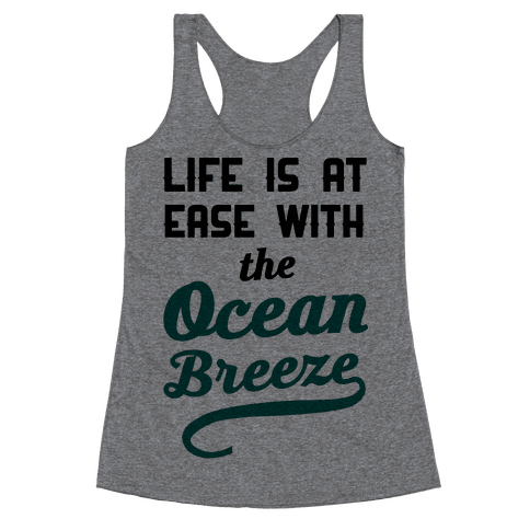 Life Is At Ease With The Ocean Breeze Racerback Tank Top