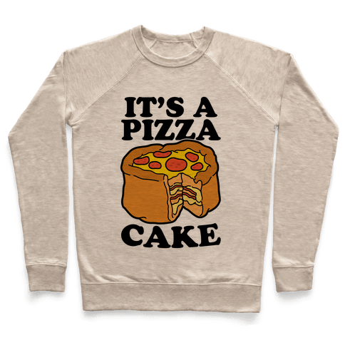 It's A Pizza Cake Pullover