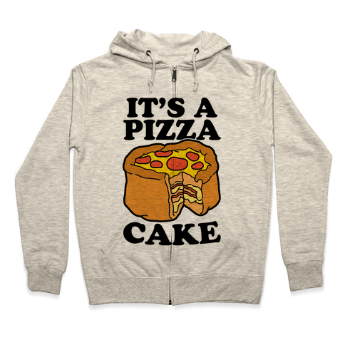 It's A Pizza Cake Zip Hoodie