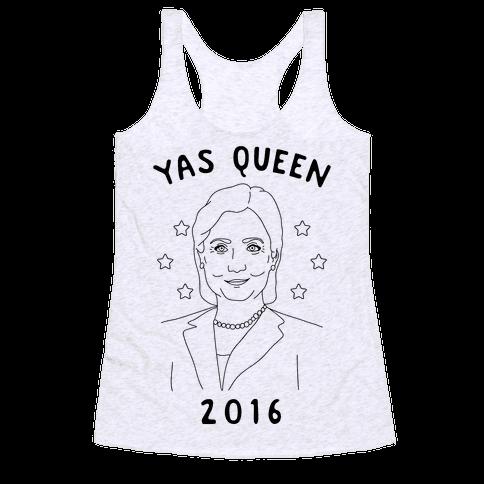 Yas Queen Hillary Clinton 2016 Racerback Tank Top