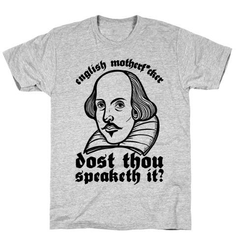 English Motherf*cker Dost Thou Speaketh It? Mens T-Shirt