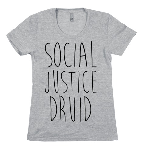 Social Justice Druid Womens T-Shirt