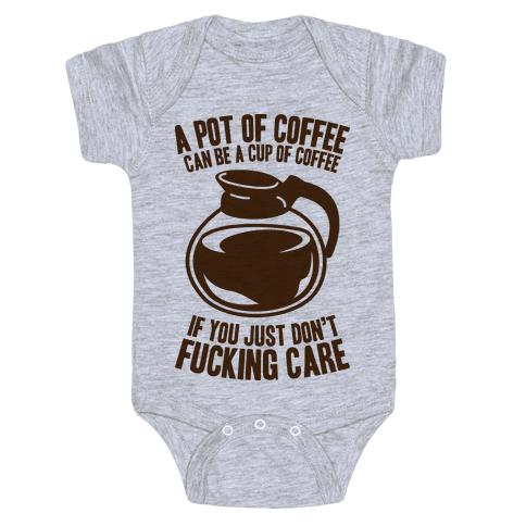 A Pot of Coffee Can Be a Cup of Coffee Baby Onesy