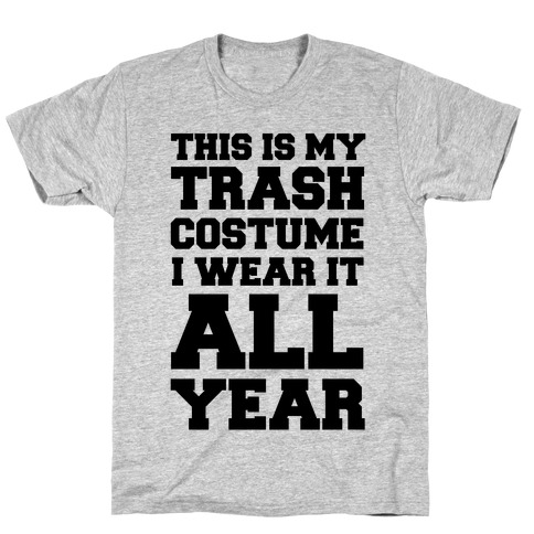 This Is My Trash Costume T-Shirt
