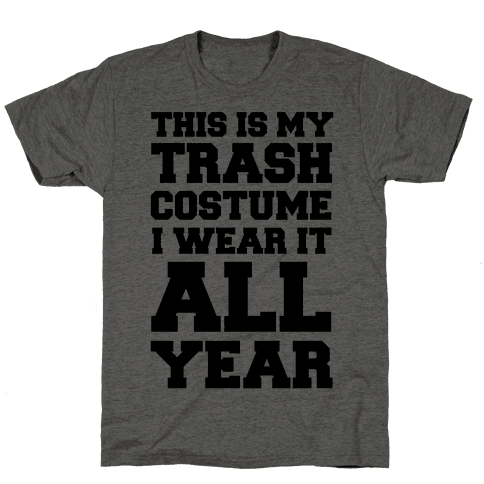 This Is My Trash Costume Mens T-Shirt