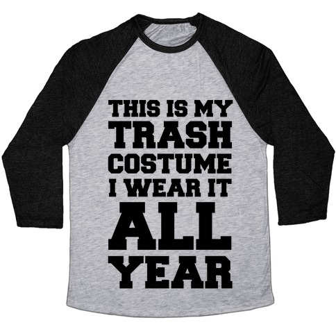 This Is My Trash Costume Baseball Tee