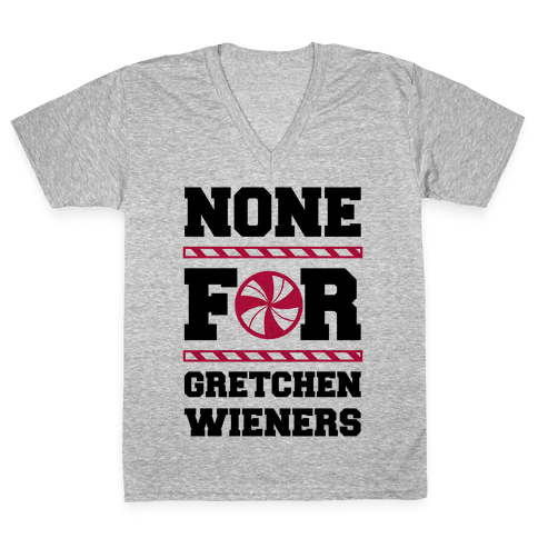 None For Gretchen Wieners V-Neck Tee Shirt