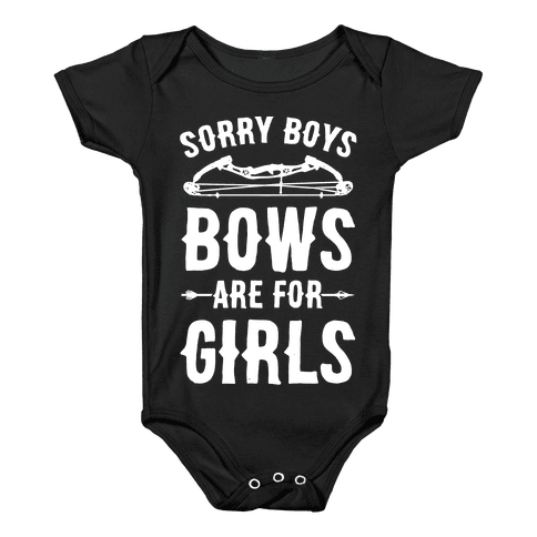 Sorry Boys Bows Are For Girls Baby Onesy