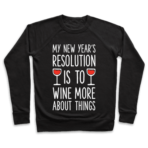 My New Year's Resolution is to Wine More About Things