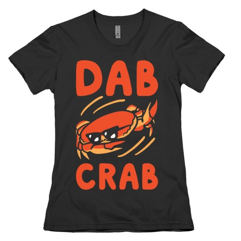 Dab Crab Womens T-Shirt