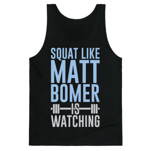 Squat Like Matt Bomer Is Watching Tank Top