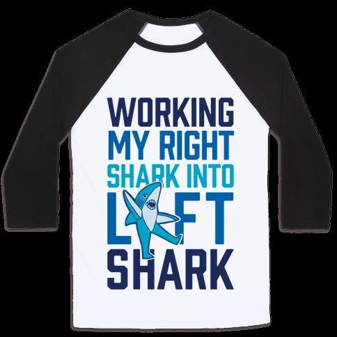 Working My Right Shark Into Left Shark Baseball Tee