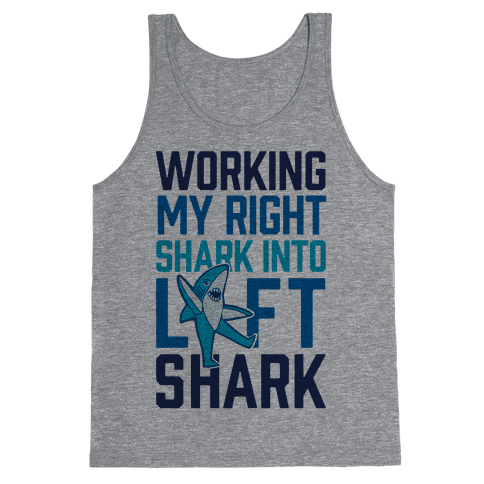 Working My Right Shark Into Left Shark Tank Top