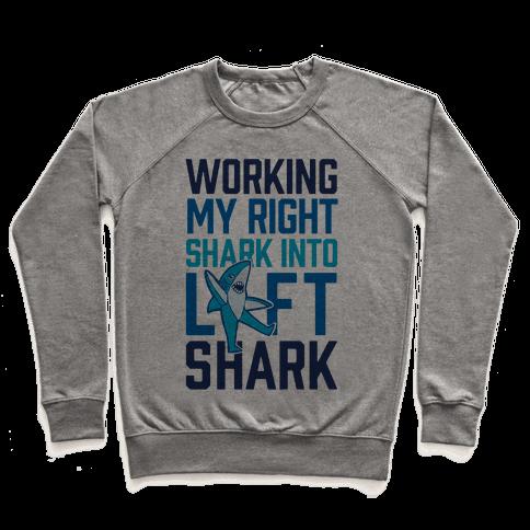 Working My Right Shark Into Left Shark Pullover