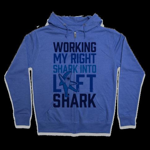 Working My Right Shark Into Left Shark Zip Hoodie