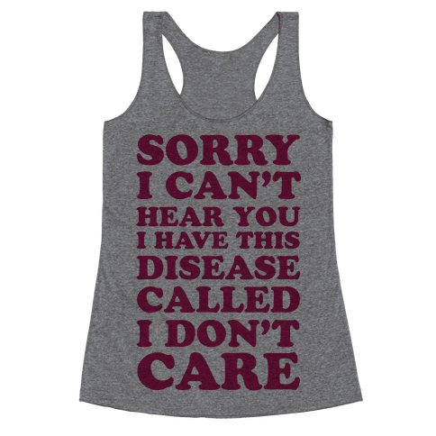 Sorry I Can't Hear You Racerback Tank Top
